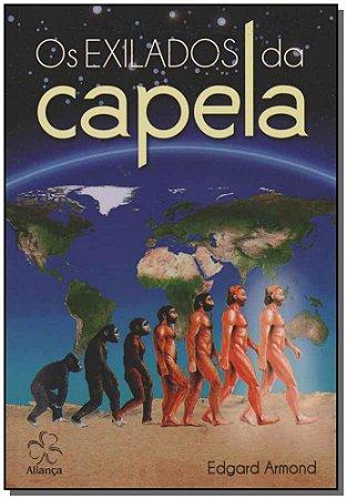 Exilados Da Capela, Os