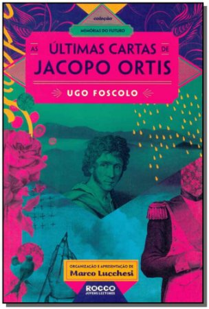 Ultimas Cartas De Jacopo Ortis, As