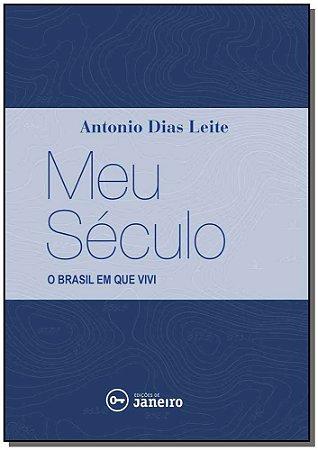 Meu Século - O Brasil Que Vivi