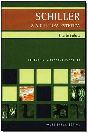Schiller & a Cultura Estética  - Filosofia Passo-a-passo Nº 42