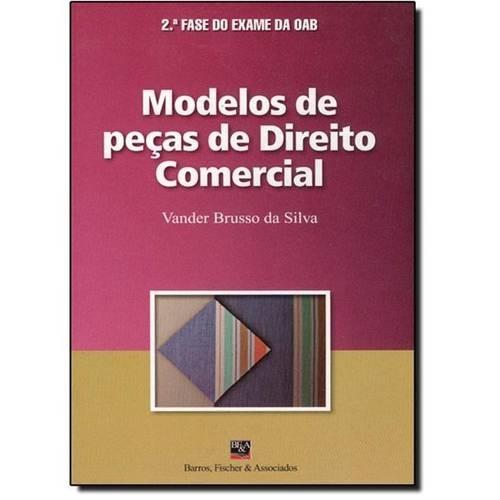 MODELOS DE PECAS DE DIREITO COMERCIAL - COL. 2 FASE DO EXAME DA OAB