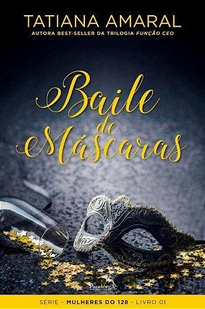 MULHERES DO 128 - VOL. 1: BAILE DE MASCARAS