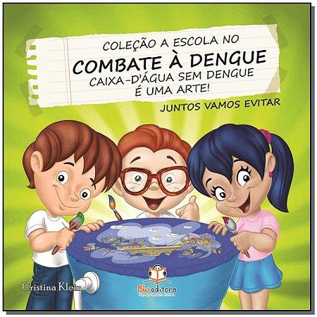 Escola no Combate a Dengue, a - Caixa d Agua