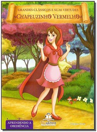 Grandes Clássicos e Suas Virtudes - Chapeuzinho Vermelho