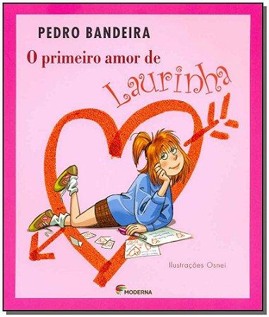 Primeiro Amor de Laurinha, o - 2Ed
