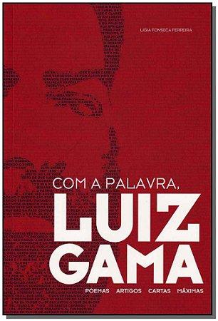 Com a Palavra, Luiz Gama