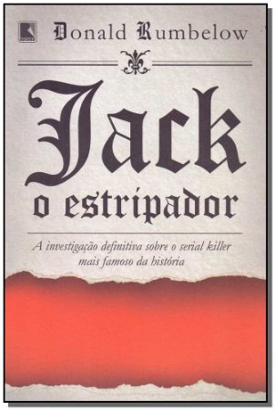 Jack, o Estripador - A Investigação Definitiva