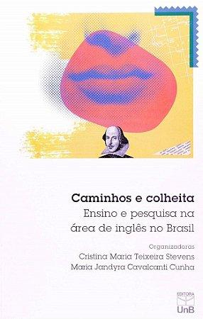 CAMINHOS E COLHEITA ENSINO E PESQUISA NA AREA DE INGLES DO BRASIL