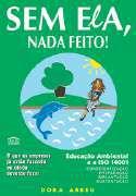 SEM ELA, NADA FEITO !