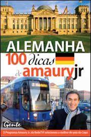 ALEMANHA, 100 DICAS DE AMAURY JR.