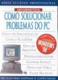 COMO SOLUCIONAR PROBLEMAS DO PC - SEU GUIA PARA DOMINAR O COMPUTADOR