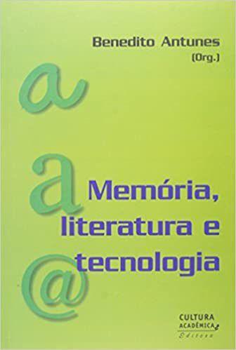 MEMORIA, LITERATURA E TECNOLOGIA