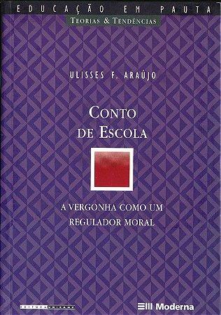 CONTO DE ESCOLA - A VERGONHA COMO UM REGULADOR MORAL