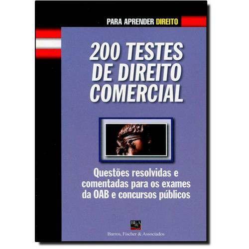 200 TESTES DE DIREITO COMERCIAL - COL. PARA APRENDER DIREITO