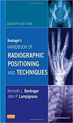 BONTRAGER S HANDBOOK OF RADIOGRAPHIC POSITIONING AND TECHNIQUES, 8TH EDITIO