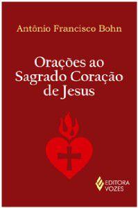 ORACOES AO SAGRADO CORACAO DE JESUS