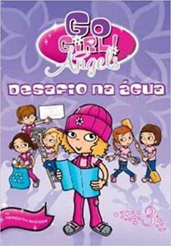 GO GIRL ANGELS 03 - DESAFIO NA AGUA