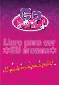 GO GIRL - LIVRE PARA SER EU MESMA