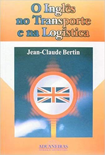 INGLES NO TRANSPORTE E NA LOGISTICA, O