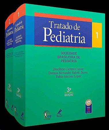 TRATADO DE PEDIATRIA -SOCIEDADE BRASILEIRA DE PEDIATRIA -  VOL. 1 E 2