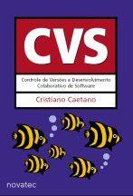 CVS - CONTROLE DE VERSOES E DESENVOLVIMENTO COLABORATIVO DE SOFTWARE