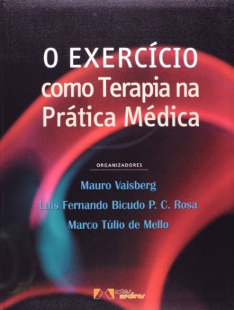EXERCICIO COMO TERAPIA NA PRATICA MEDICA, O