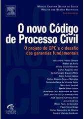 NOVO CODIGO DE PROCESSO CIVIL, O - O PROJETO DO CPC E O DESAFIO DAS GARANTI