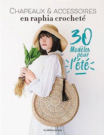 Chapeaux & Accessoires en raphia crocheté
