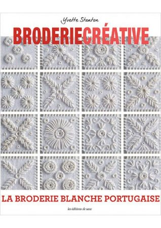 Broderie Créative Nº 79 - La broderie blanche portugaise