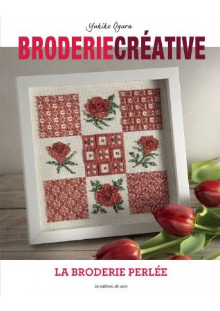 Broderie Créative Nº 82 - La broderie Perlée