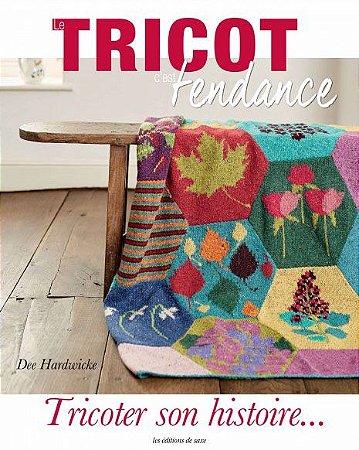 LE TRICOT C'EST TENDANCE N°9 - TRICOTER SON HISTOIRE...