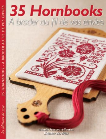 35 HORNBOOKS - A BRODER AU FIL DE VOS ENVIES