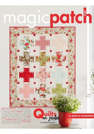 MAGIC PATCH N° 137 – QUILTS AU JARDIN