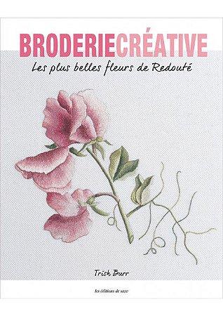 Broderie Créative Nº 85 - Les Plus Belles Fleurs de Redouté
