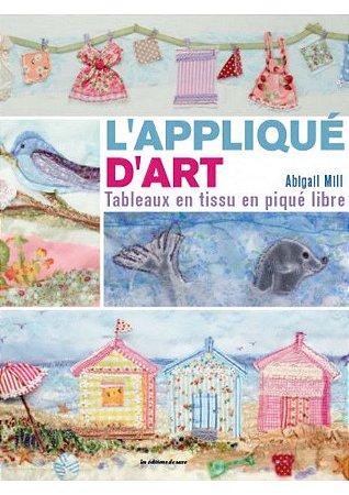 L'APPLIQUÉ D'ART - TABLEAUX EN TISSU EN PIQUÉ LIBRE