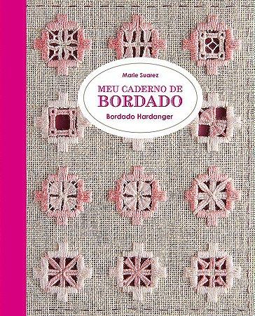 MEU CADERNO DE BORDADO - BORDADO HARDANGER