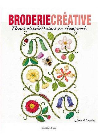Broderie Créative N° 86 - Fleurs Élisabéthaines en Stumpwork