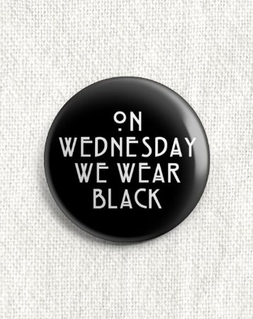 Boton On Wednesday We Wear Black