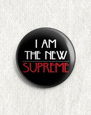 Boton American Horror Story - I Am The New Supreme