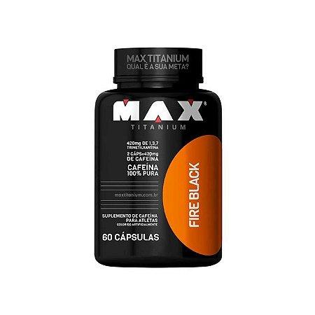 Max Titanium - Fire Black - 60 caps