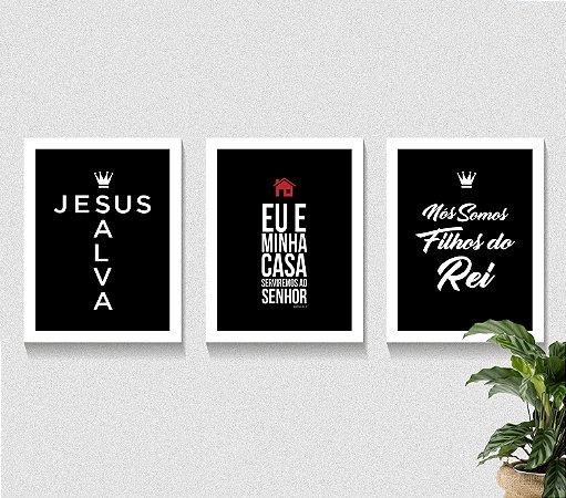 Conjunto Kit 3 Quadros Jesus Salva, Filhos do Rei, Eu e Minha Casa