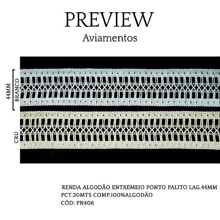 RENDA ALGODÃO ENTREMEIO PONTO PALITO LAG.44MM PCT.30MTS COMP.100%ALGODÃO