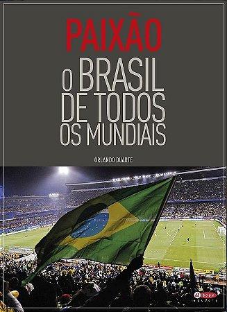 Paixão - O Brasil de todos os Mundiais