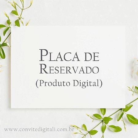 Placa de Reservado - Arte Digital