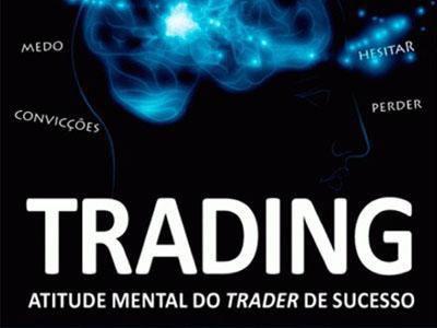 TRADING: ATITUDE MENTAL DO TRADER DE SUCESSO