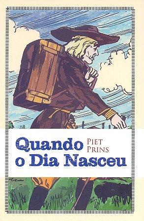 Quando o Dia Nasceu - Piet Prins