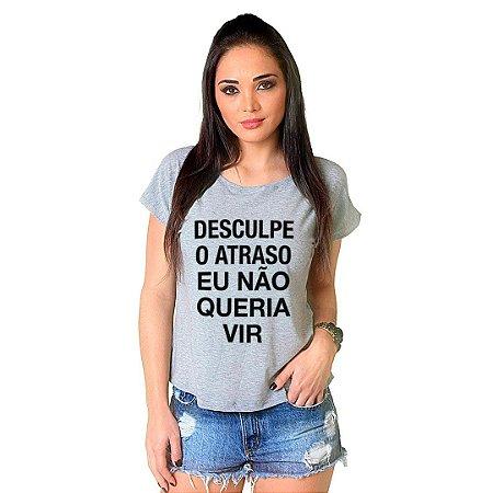 Camiseta T-shirt Manga Curta Desculpe o Atraso