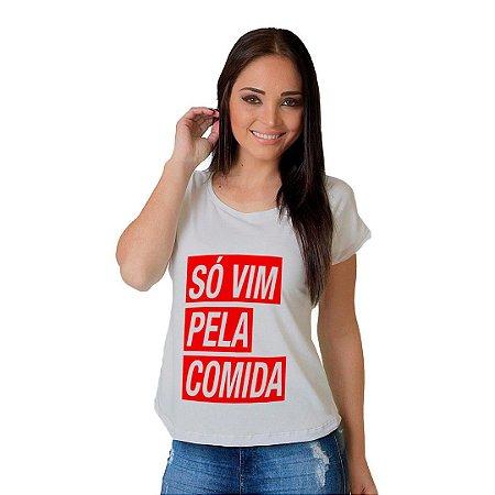 Camiseta T-shirt  Manga Curta Só vim pela Comida