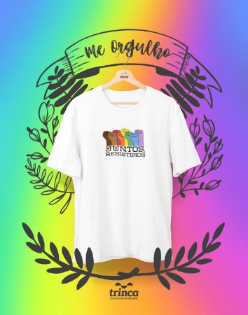 Camiseta Personalizada - Juntos Resistiremos - Me Orgulho - Basic