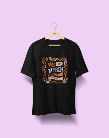 Camiseta Personalizada- Dia das Mães - Também é - Basic (PERSONALIZÁVEL)